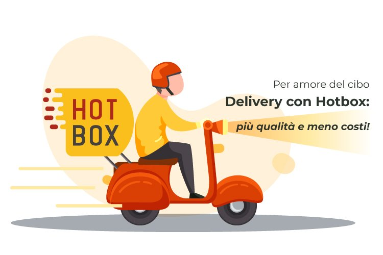 Per amore del cibo – Delivery con Hotbox: più qualità e meno costi!